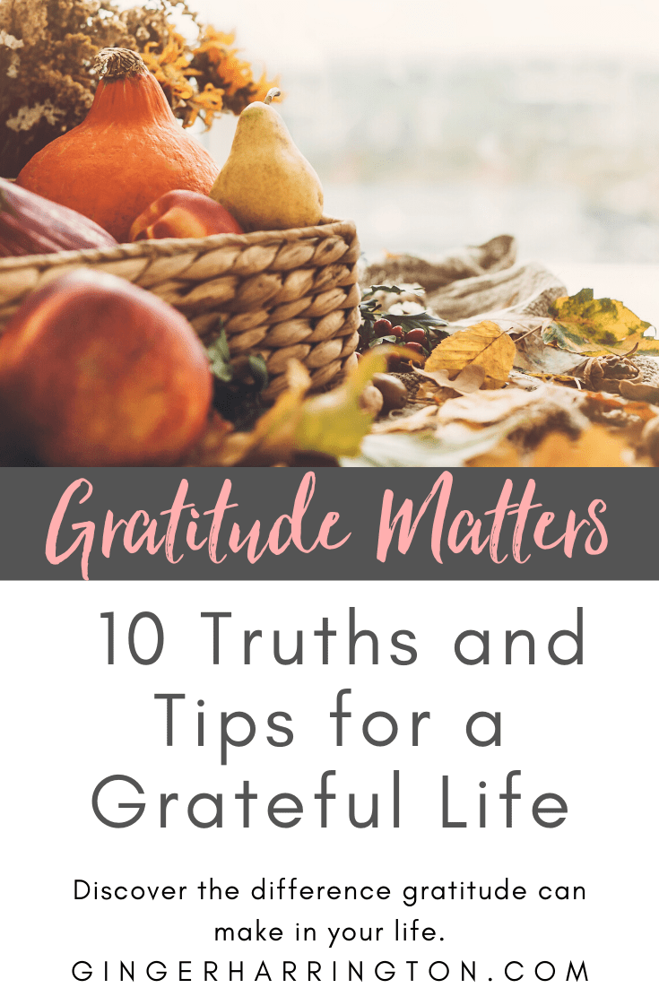 Gratitude Matters: 10 Truths and Tips for a Grateful Life.