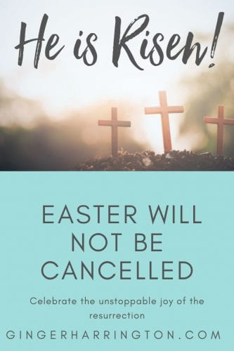 In all the cancelled events, remember the unstoppable joy of Christ's victory over death. Easter will not be cancelled. An Easter devotion for women to strengthen your soul during the Coronavirus.