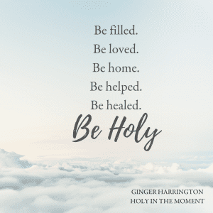 Holy in the Moment by Ginger Harrington. Discover the practical power of relying on Christ to enjoy your best life.