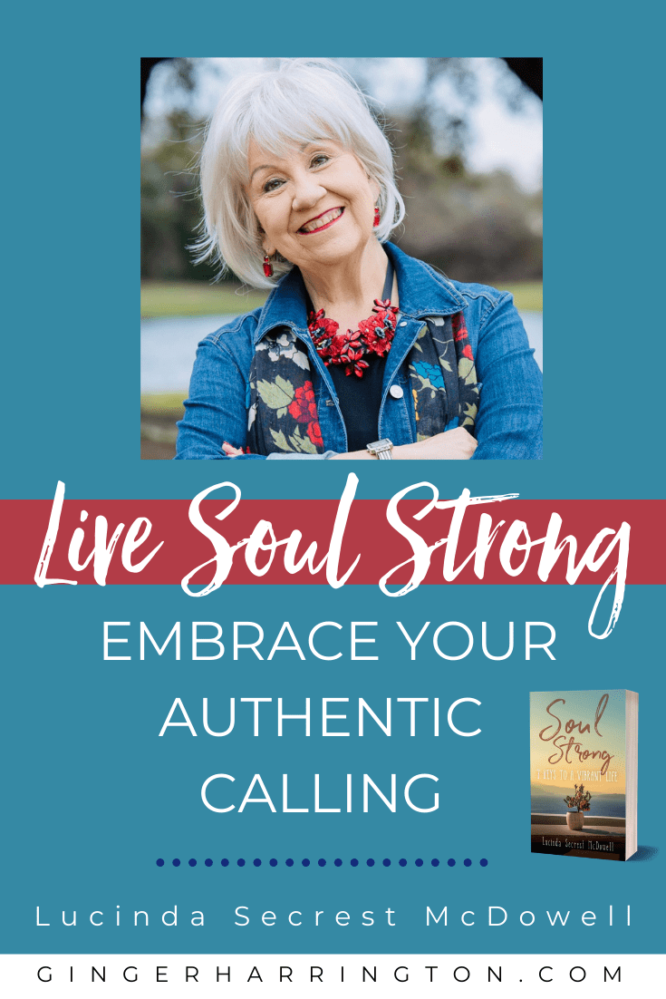 Encouragment to live a soul strong life from Lucinda Secrest McDowell. With Book Giveaway!