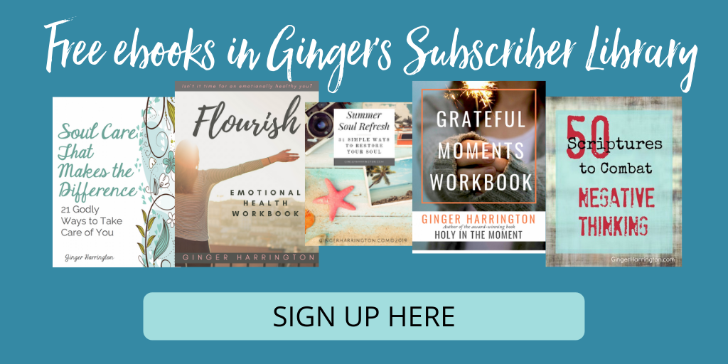 Sign Up for Ginger Harrington's Subscriber Library of free resources to strengthen your soul and heal your heart.