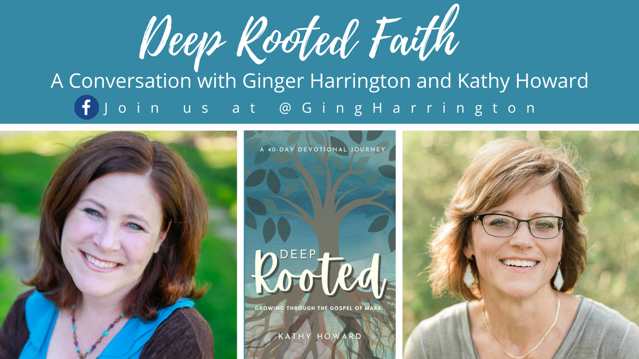 Author Interview with Kathy Howard by Ginger Harrington. Talking about Deep Rooted, Kathy's newest Bible Study.