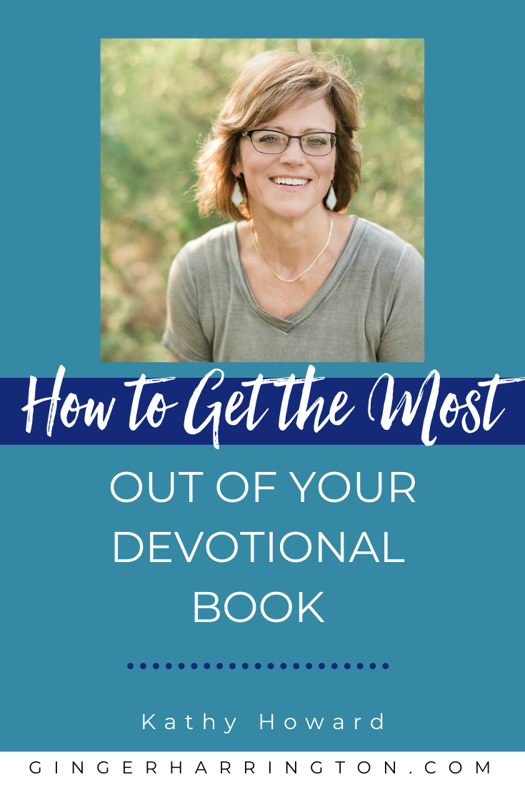 Do you use a devotional book as part of your regular time with God? Discover 4 practical spiritual growth tips for getting the most out of your devotional book from guest author, Kathy Howard. Be sure to enter to win a copy of her book at the end of this post!