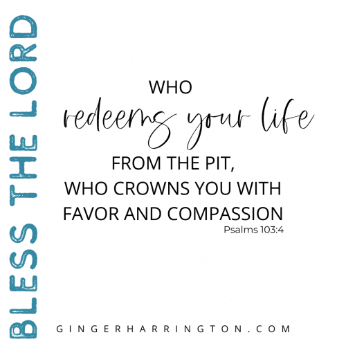God redeems our lives and crowns us with favor and compassion.